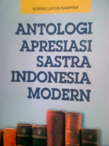 Cover Antologi Apresiasi Sastra Indonesia Modern_Korrie Layun Rampan_2013
